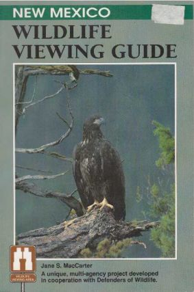 NEW MEXICO WILDLIFE VIEWING GUIDE. Jane Susan MacCarter