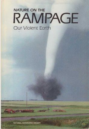 NATURE ON THE RAMPAGE.; Our Violent Earth. Donald J. Crump, Special Publications Division