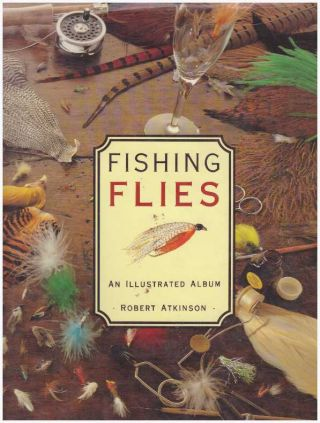 FISHING FLIES.; An Illustrated Album. Robert Atkinson