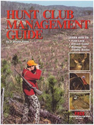 HUNT CLUB MANAGEMENT GUIDE. J. Wayne Fears