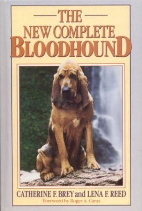 THE NEW COMPLETE BLOODHOUND. Catherine F. Brey, Lena F. Reed