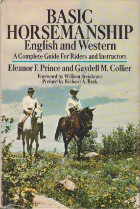 BASIC HORSEMANSHIP: ENGLISH AND WESTERN. Eleanor F. Prince, Gaydell M. Collier