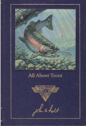 ALL ABOUT TROUT. John E. Holt
