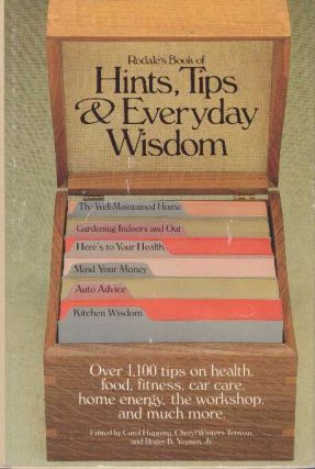 HINTS, TIPS & EVERYDAY WISDOM. Carol Hupping, Roger Yepson Cheryl Winters Tetreau, eds