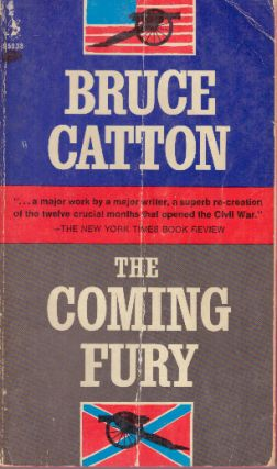 THE COMING FURY.; Volume One. Bruce Catton.