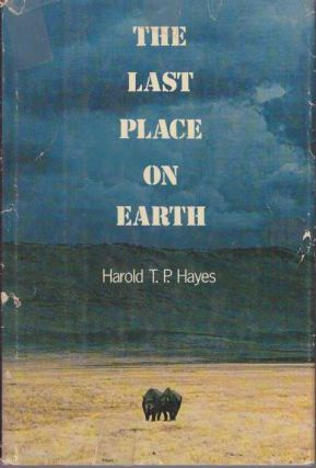 THE LAST PLACE ON EARTH. Harold T. P. Hayes
