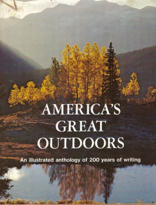 AMERICA'S GREAT OUTDOORS.; Story of the Eternal Romance between Man and Nature. L. James...