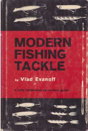 MODERN FISHING TACKLE. Vlad Evanoff