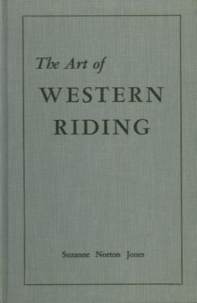 THE ART OF WESTERN RIDING. Suzanne Norton Jones