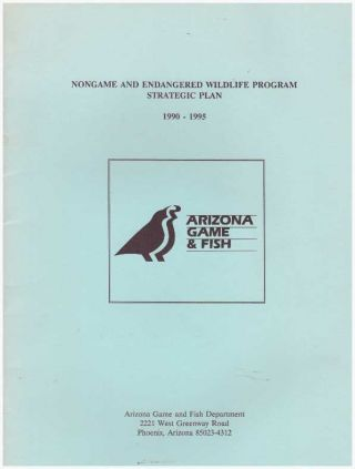 NONGAME AND ENDANGERED WILDLIFE PROGRAM STRATEGIC PLAN, 1990-1995. Arizona Game, Fish Department