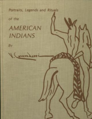 PORTRAITS, LEGENDS AND RITUALS OF THE AMERICAN INDIANS. V. Caravadossi