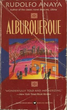 ALBURQUERQUE.; A Novel. Rudolfo Anaya