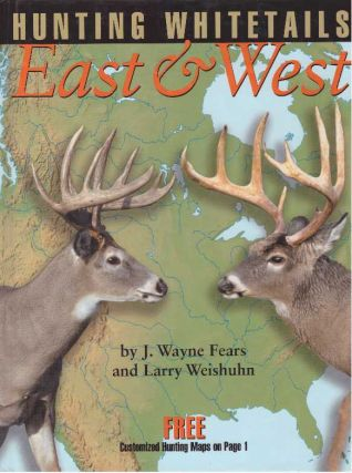 HUNTING WHITETAILS EAST & WEST. J. Wayne Fears, Larry Weishuhn
