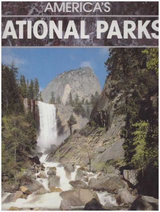 AMERICA'S NATIONAL PARKS. John Boslough, contributing author