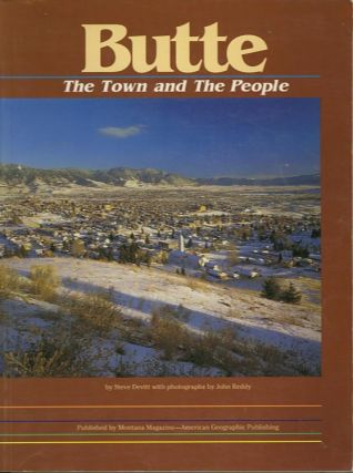 BUTTE.; The Town and The People. Steve Devitt