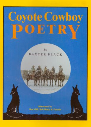 COYOTE COWBOY POETRY. Baxter Black