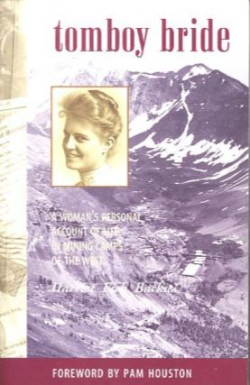 TOMBOY BRIDE.; A woman's personal account of life in mining camps of the West. Harriet Fish Backus