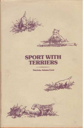 SPORT WITH TERRIERS. Patricia Adams Lent