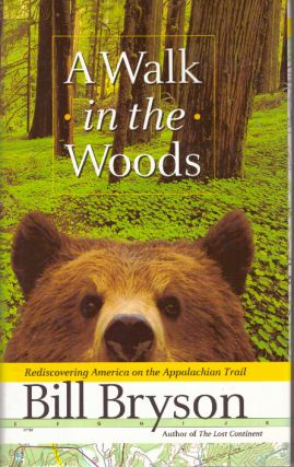 A WALK IN THE WOODS.; Rediscovering America on the Appalachian Trail. Bill Bryson