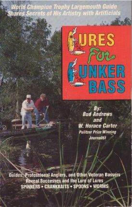 LURES FOR LUNKER BASS. Bud Andrews, W. Horace Carter