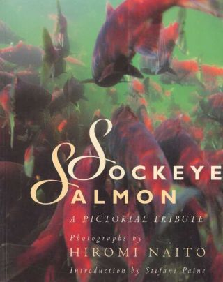 SOCKEYE SALMON; A Pictorial Tribute