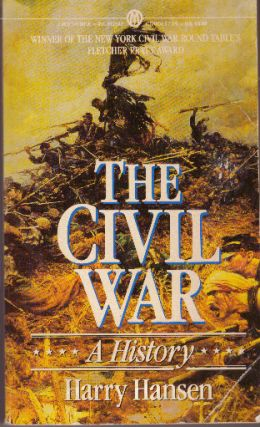 THE CIVIL WAR; A New One-Volume History. Harry Hansen