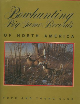 BOWHUNTING BIG GAME RECORDS OF NORTH AMERICA. Lee Kline