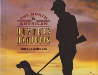 THE NORTH AMERICAN HUNTER'S HANDBOOK. Marcus Schneck