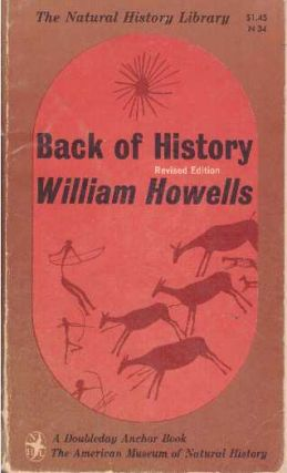 BACK OF HISTORY. William Howells