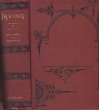 THE WORKS OF WASHINGTON IRVING, IN TWELVE VOLUMES, VOL. I.; The Alhambra and Bracebridge Hall....