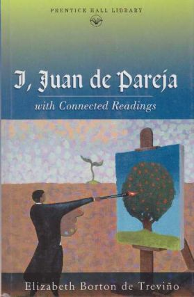 I, JUAN DE PAREJA; With Connected Readings. Elizabeth Borton de Trevino