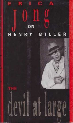 THE DEVIL AT LARGE; Erica Jong on Henry Miller. Erica Jong