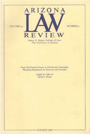 ARIZONA LAW REVIEW - VOLUME 42, NUMBER 2; From Old-Growth Forests to Old-Growth Grasslands:...
