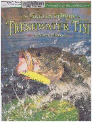 THE ANGLER'S GUIDE TO FRESHWATER FISH OF NORTH AMERICA. Eric L. Sorenson