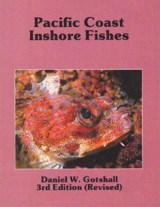 PACIFIC COAST INSHORE FISHES. Daniel W. Gotshall