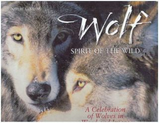 WOLF; Spirit of the Wild. Diana Landau