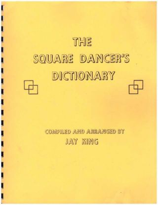 THE SQUARE DANCER'S DICTIONARY. Jay King, compiled and