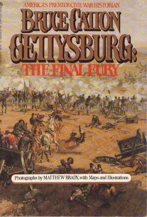 GETTYSBURG; The Final Story. Bruce Catton.