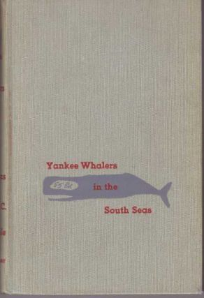 YANKEE WHALERS IN THE SOUTH SEAS. A. B. C. Whipple