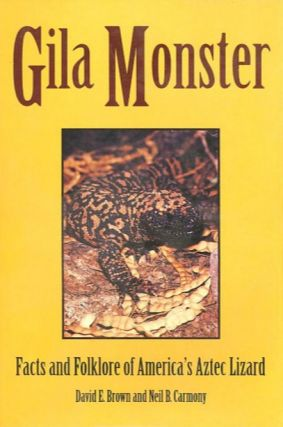 GILA MONSTER.; Facts and Folklore of America's Aztec Lizard