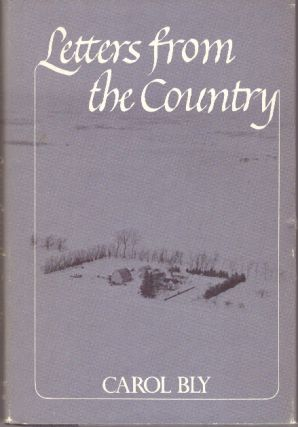 LETTERS FROM THE COUNTRY. Carol Bly