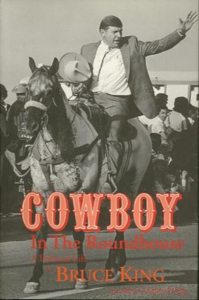 COWBOY IN THE ROUNDHOUSE; A Political Life