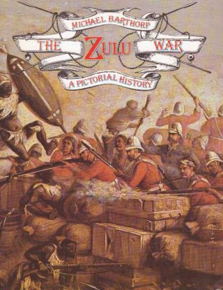 THE ZULU WAR; A Pictorial History. Michael Barthorp