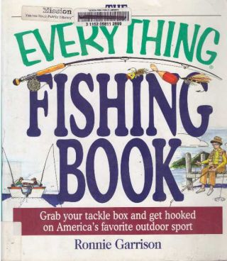 EVERYTHING FISHING BOOK; Grab your tackle box and get hooked on America's favorite outdoor sport....