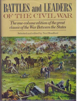 BATTLES AND LEADERS OF THE CIVIL WAR. Ned Bradford