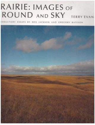 PRAIRIE: IMAGES OF GROUND AND SKY. Terry Evans