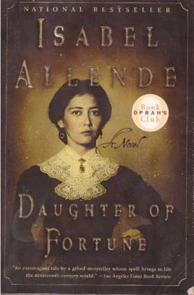 DAUGHTER OF FORTUNE; A Novel. Isabel Allende