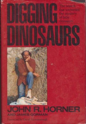 DIGGING DINOSAURS. John R. Horner, James Gorman