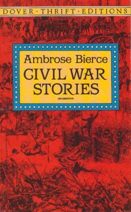 CIVIL WAR STORIES. Ambrose Bierce.