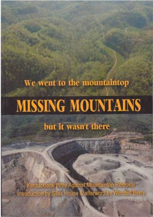 MISSING MOUNTAINS; We Went to the Mountaintop But It Wasn't There. Kristin Johannsen, Bobbie Ann...